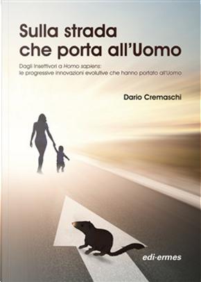 Sulla strada che porta all'uomo by Dario Cremaschi