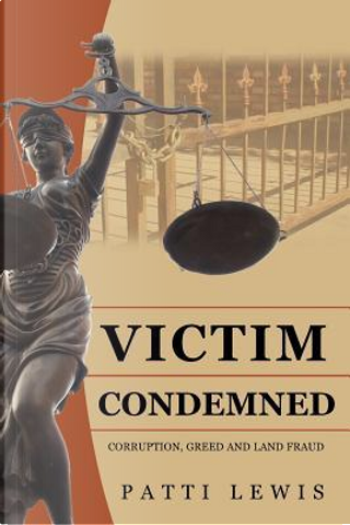 Victim Condemned by Patti Lewis