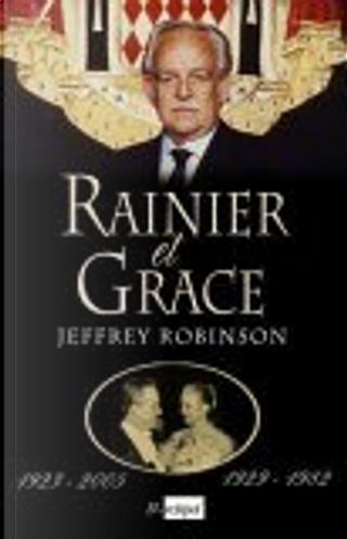 Rainier et Grace by Jeffrey ROBINSON, Jean-Paul Mourlon