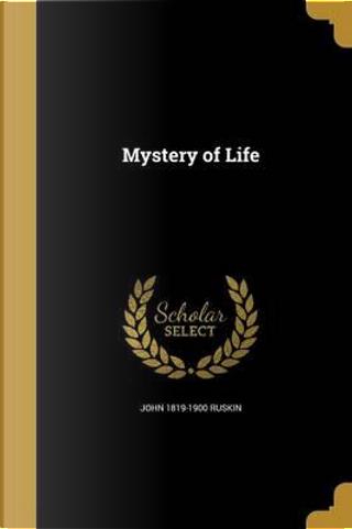 Mystery of Life by John Ruskin