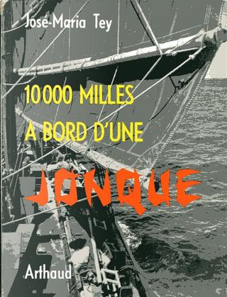 10 000 milles à bord d'une jonque by José Maria Tey