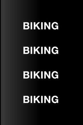 Biking Biking Biking Biking by Mark Hall