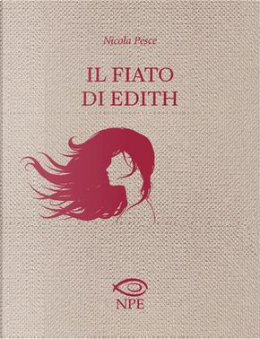 Il fiato di Edith by Nicola Pesce