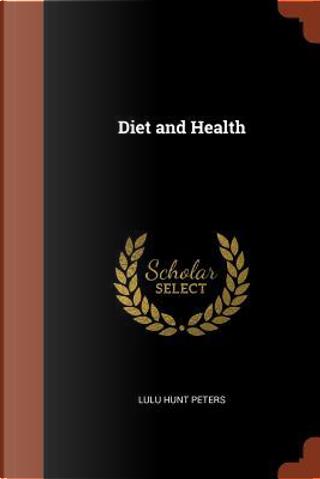 Diet and Health by Lulu Hunt Peters