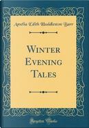 Winter Evening Tales (Classic Reprint) by Amelia Edith Huddleston Barr