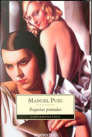 Boquitas Pintadas / Little Painted Lips by Manuel Puig
