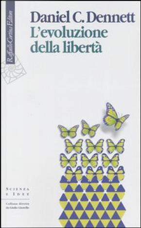L'evoluzione della libertà by Daniel C. Dennett