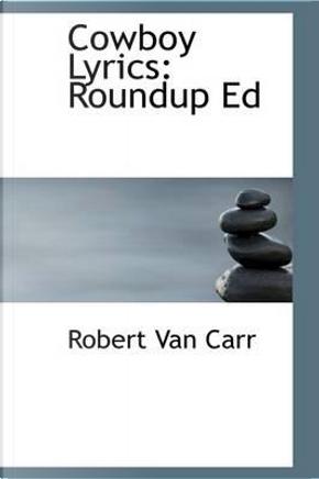 Cowboy Lyrics by Robert Van Carr