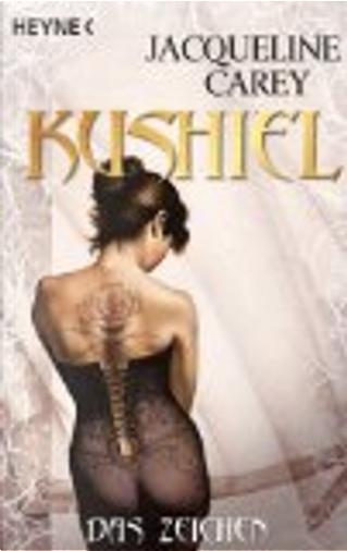 Kushiel - Das Zeichen by Jacqueline Carey