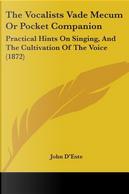 The Vocalists Vade Mecum or Pocket Companion by John D'Este