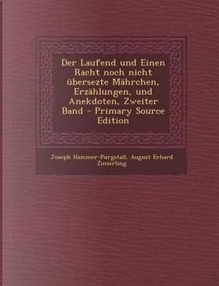 Der Laufend Und Einen Racht Noch Nicht Ubersezte Mahrchen, Erzahlungen, Und Anekdoten, Zweiter Band by Joseph Hammer-Purgstall
