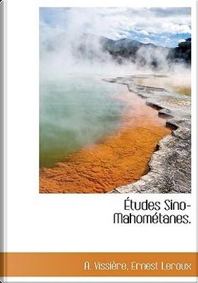 Tudes Sino-Mahomtanes by Leroux Ernest