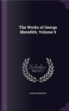 The Works of George Meredith, Volume 9 by George Meredith