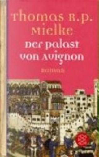 Der Palast von Avignon by Thomas R. P. Mielke