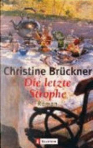 Die letzte Strophe by Christine Brückner