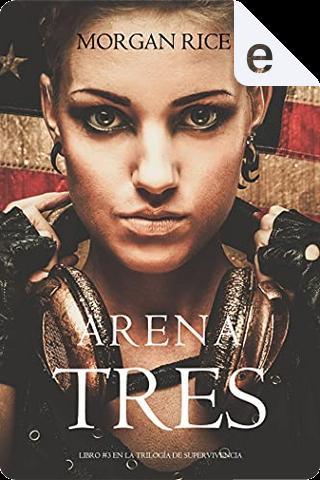 Arena Tres by Morgan Rice