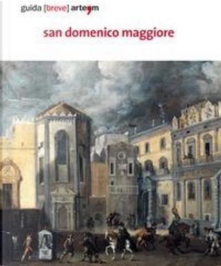 San Domenico Maggiore. Guida (breve). Ediz. illustrata by Pamela Palomba