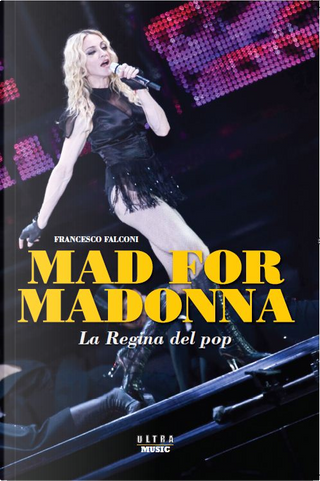 Mad for Madonna by Francesco Falconi