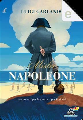 Mister Napoleone by Luigi Garlando