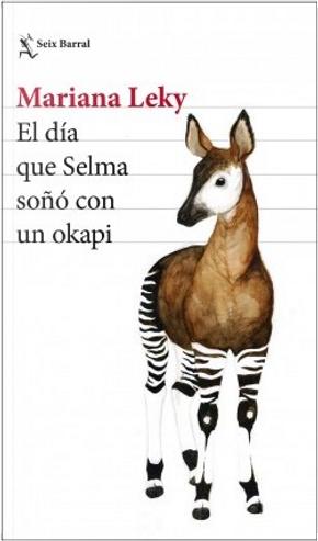 El día que Selma soñó con un okapi by Mariana Leky