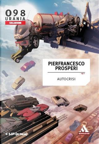 Autocrisi by Pier Francesco Prosperi