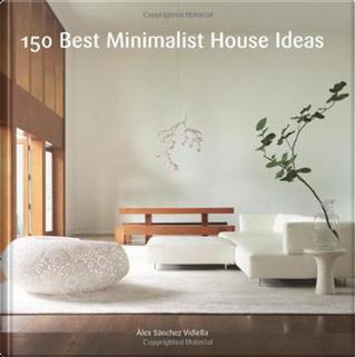 150 Best Minimalist House Ideas by Àlex Sánchez Vidiella