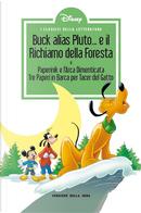 Buck alias Pluto... e il Richiamo della Foresta - Paperinik e l'Arca dimenticata - Tre paperi in barca per tacer del gatto by Bruno Concina, Giancarlo Gatti, Guido Martino, Massimo De Vito, Romano Scarpa