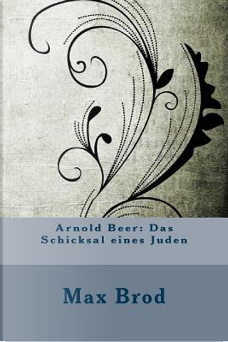 Arnold Beer by Max Brod