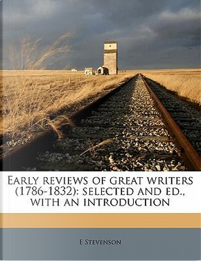 Early Reviews of Great Writers (1786-1832) by E. Stevenson