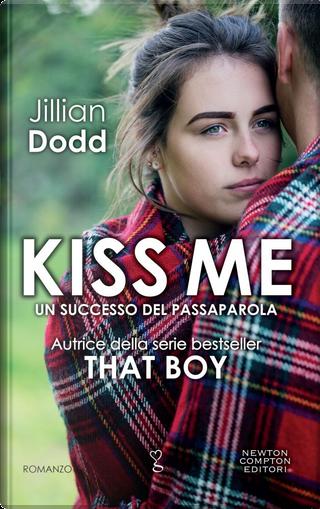 Kiss me by Jillian Dodd