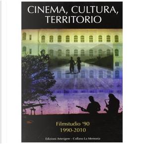 Cinema, cultura, territorio by Aa. Vv.