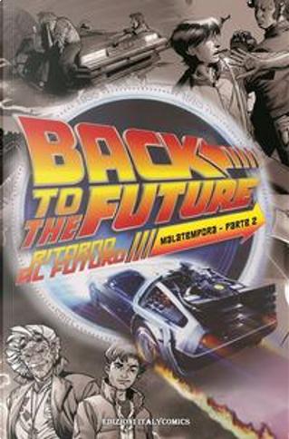 Ritorno al futuro. Mala tempora by Bob Gale