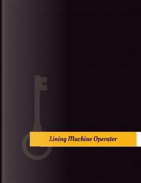 Lining Machine Operator Work Log by Key Work Logs