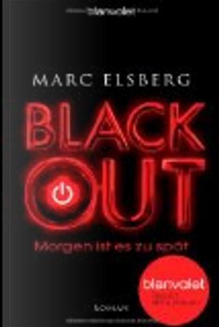 BLACKOUT - Morgen ist es zu spät by Marc Elsberg