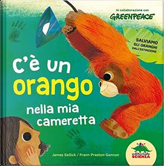 C'è un orango nella mia cameretta by James Sellick
