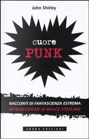 Cuore punk by John Shirley