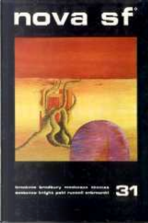 Nova SF* 31 by Carlo Vittorio Cattaneo, Damon Knight, Eric Frank Russell, George Zebrowski, John B. Thomas, Leigh Brackett, Ray Bradbury, Richard Matheson