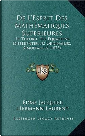 de L'Esprit Des Mathematiques Superieures by Edme Jacquier