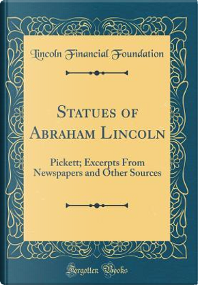 Statues of Abraham Lincoln by Lincoln Financial Foundation