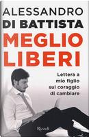 Meglio liberi by Alessandro Di Battista