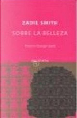Sobre la belleza by Zadie Smith