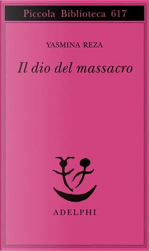 Il dio del massacro by Yasmina Reza