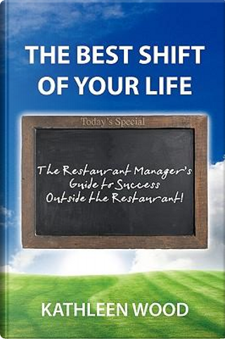 The Best Shift of Your Life by Kathleen Wood