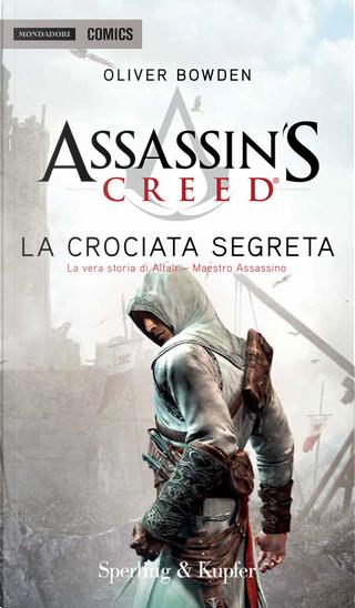 Assassin's Creed – La crociata segreta by Oliver Bowden