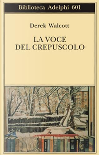 La voce del crepuscolo by Derek Walcott