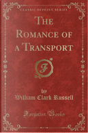 The Romance of a Transport (Classic Reprint) by William Clark Russell