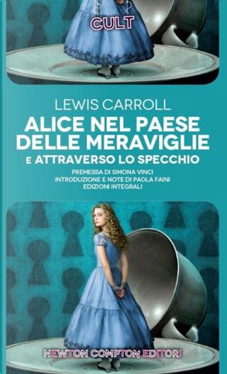 Alice nel paese delle meraviglie e Attraverso lo specchio by J. Tenniel, Lewis Carroll