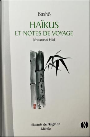 Haïkus et notes de voyage - Nozarashi kikô by Basho Matsuo