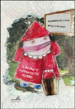 Il ritorno di Cappuccetto rosso by Annamaria Piccione