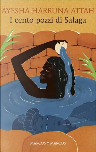 I cento pozzi di Salaga by Ayesha Harruna Attah